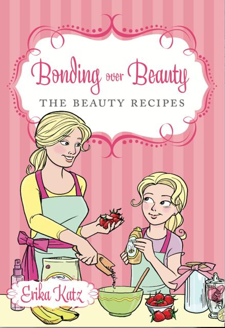 Bonding Over Beauty, The Beauty Recipes